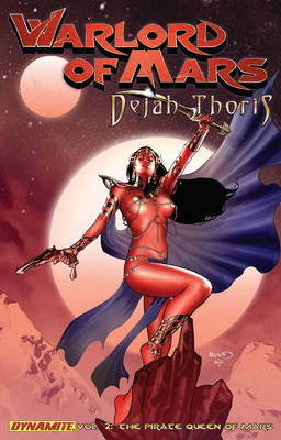 Warlord of Mars: Dejah Thoris Volume 2 - Pirate Queen of Mars by Arvid Nelson, Carlos Rafael