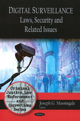 Digital Surveillance Laws, Security & Related Issues by Joseph G. Massingale