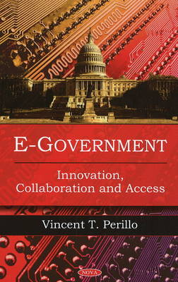 E-Government Innovation, Collaboration & Access by Vincent T. Perillo