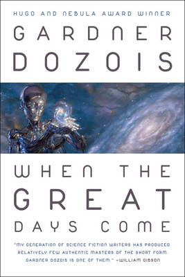When the Great Days Come by Gardner Dozois
