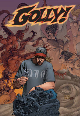 Golly Volume 1: Catching Hell by Phil Hester, Brook Turner