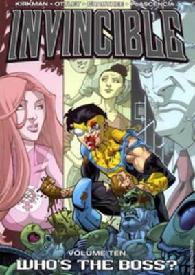 Invincible Volume 10: Whos The Boss? by Ryan Ottley, Fco Plascencia, Robert Kirkman