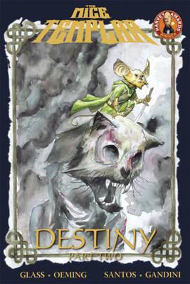 Mice Templar Volume 2.2: Destiny Part 2 HC by Bryan J. L. Glass, Michael Avon Oeming, Michael Avon Oeming