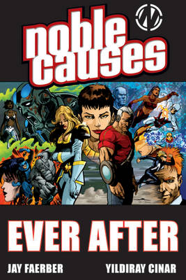 Noble Causes Volume 10: Ever After TP by Jay Faerber, Yildiray Cinar
