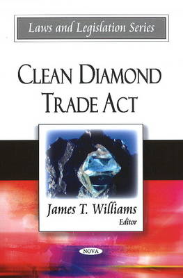 Clean Diamond Trade Act by James T. Williams
