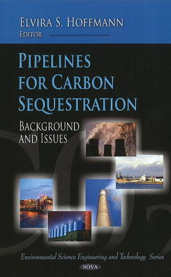 Pipelines for Carbon Sequestration Background & Issues by Elvira S. Hoffmann