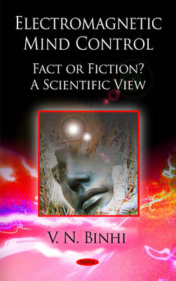 Electromagnetic Mind Control, Fact or Fiction A Scientific View by V.N. Binhi