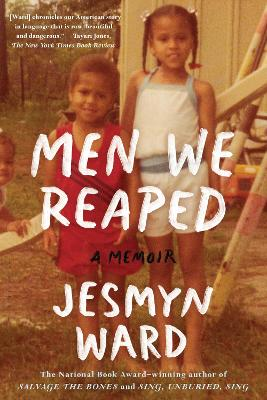 Men We Reaped A Memoir by Jesmyn Ward