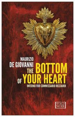 The Bottom of Your Heart Inferno for Commissario Ricciardi by Maurizio de Giovanni