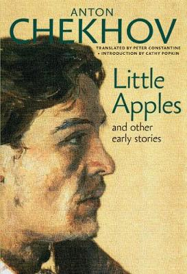 Little Apples And Other Early Stories by Anton Chekhov