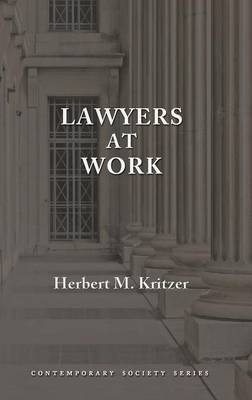 Lawyers at Work by Professor Herbert M Kritzer