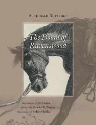 The Doom of Ravenswood by Archibald Rutledge, Jim Casada, Charles W. Waring