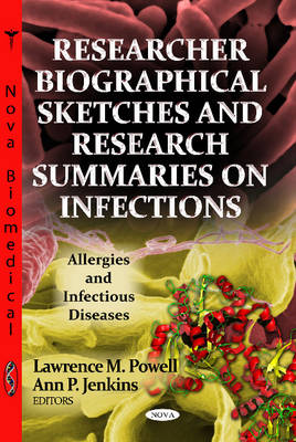 Researcher Biographical Sketches & Research Summaries On Infections by Lawrence M. Powell