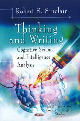 Thinking & Writing Cognitive Science & Intelligence Analysis by Robert S. Sinclair
