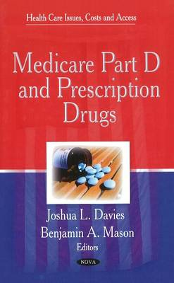 Medicare Part D & Prescription Drugs by Joshua L. Davies