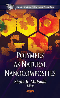 Polymers as Natural Nanocomposites by Shota R. Matsuda
