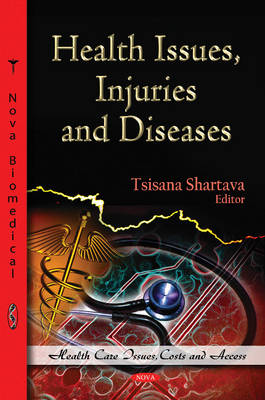 Health Issues, Injuries & Diseases Tsisana Shartava (ed) by Tsisana Shartava