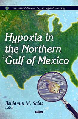 Hypoxia in the Northern Gulf of Mexico by Benjamin M. Salas