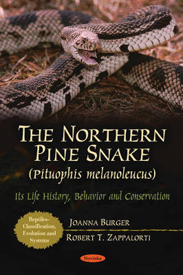 Northern Pine Snake (Pituophis Melanoleucus) Its Life History, Behavior & Conservation by Joanna Burger