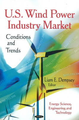 U.S. Wind Power Industry Market Conditions & Trends by Liam E. Dempsey