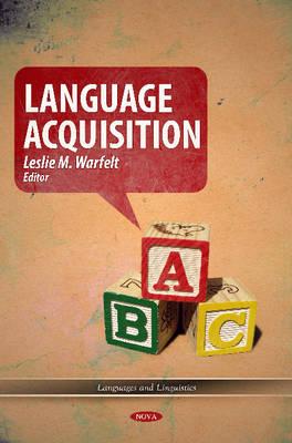 Language Acquisition by Leslie M. Warfelt