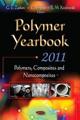 Polymer Yearbook Polymers, Composites & Nanocomposites by G. E. Zaikov, C. Sirghie, R. M. Kozlowski
