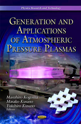 Generation & Application of Atmospheric Pressure Plasmas by Masuhiro Kogoma