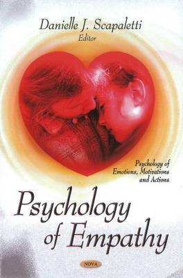 Psychology of Empathy by Danielle J. Scapaletti