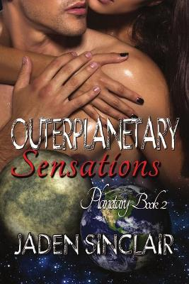 Outerplanetary Sensations by Jaden Sinclair
