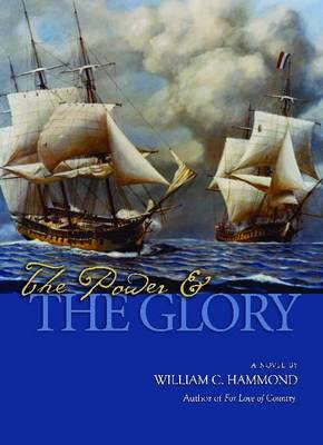 The Power and the Glory A Novel by William C. Hammond