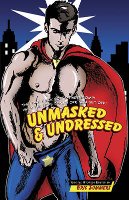 Unmasked & Undressed by Eric Summers
