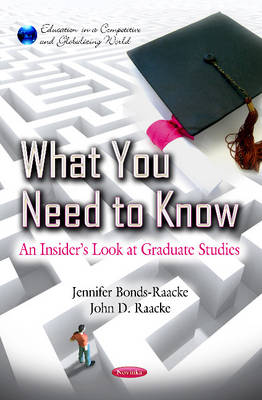 What You Need To Know An Insider's Look at Graduate Studies by Jennifer Bonds-Raacke