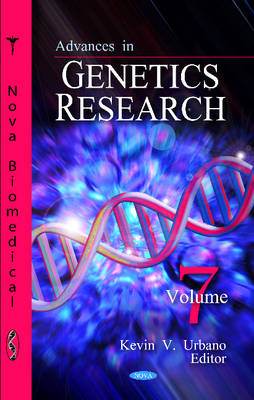 Advances in Genetics Research Volume 7 by Kevin V. Urbano