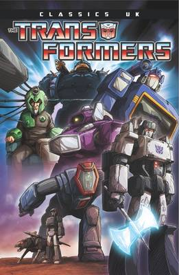 Transformers Classics Uk Volume 2 by Barry Kitson, Will Simpson, Tim Perkins, John Stokes
