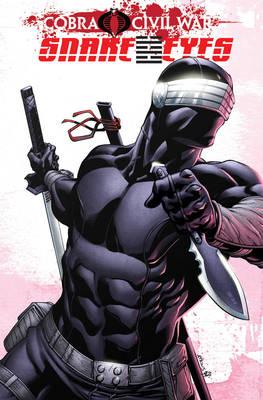 G.I. Joe Snake Eyes Cobra Civil War Volume 2 by Alberto Muriel, Chuck Dixon