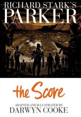 Parker Richard Stark's Parker The Score Score by Darwyn Cooke