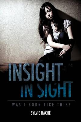 Insight in Sight by Sylvie Hache'