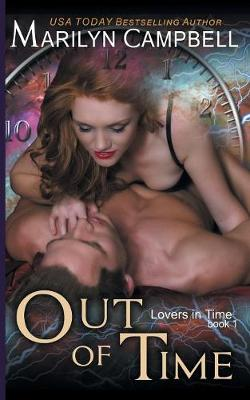 Out of Time (Lovers in Time Series, Book 1) by Marilyn Campbell