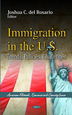 Immigration in the US Trends, Policies, Challenges by Joshua C. Del Rosario