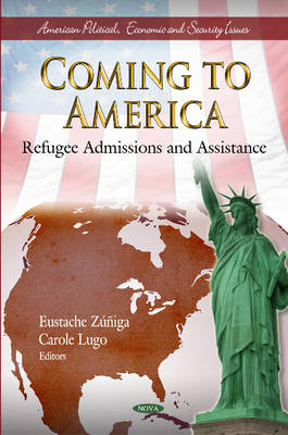 Coming to America Refugee Admissions & Assistance by Eustache Zuniga