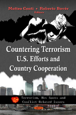 Countering Terrorism U.S. Efforts & Country Cooperation by Matteo Conti, Roberto Bover