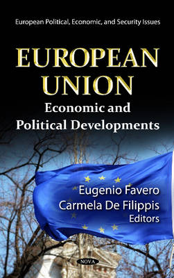 European Union Economic & Political Developments by Eugenio Favero Favero