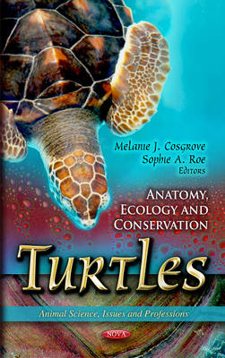 Turtles Anatomy, Ecology & Conservation by Melanie J. Cosgrove