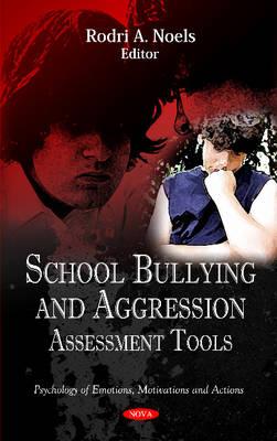School Bullying & Aggression Assessment Tools by Rodri A. Noels