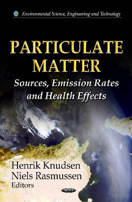Particulate Matter Sources, Emission Rates & Health Effects by Henrik Knudsen