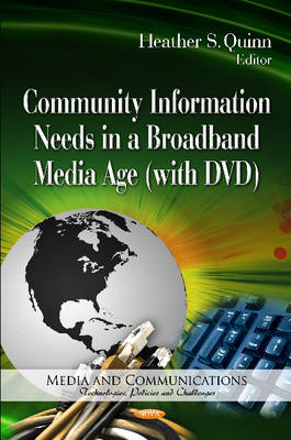 Community Information Needs in a Broadband Media Age by Heather S. Quinn