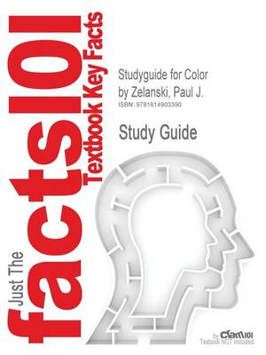 Studyguide for Color by Zelanski, Paul J., ISBN 9780205635603 by Cram101 Textbook Reviews
