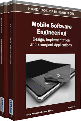 Handbook of Research on Mobile Software Engineering Design, Implementation, and Emergent Applications by Paulo S.C. Alencar