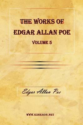 The Works of Edgar Allan Poe Vol. 5 by Edgar Allan Poe