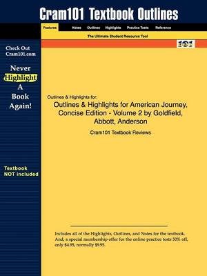 Outlines & Highlights for American Journey, Concise Edition - Volume 2 by Goldfield, Abbott, Anderson by Cram101 Textbook Reviews